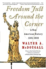Freedom Just Around the Corner: A New American History: 1585-1828 Kindle Edition