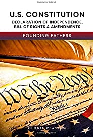 US Constitution: Declaration of Independence, Bill of Rights, & Amendm