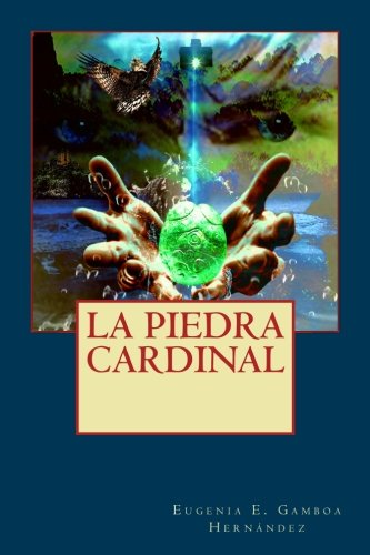 La Piedra Cardinal (Tuukubil Luum) (Volume 2)  [Gamboa Hernández, Eugenia E.] (Tapa Blanda)