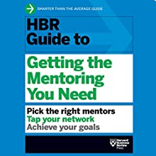 HBR Guide to Getting the Mentoring You Need Audiobook by  Harvard Business Review Narrated by Jonathan Yen
