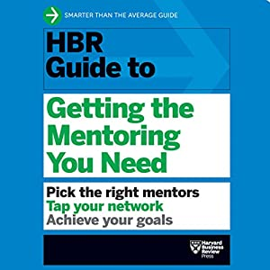HBR Guide to Getting the Mentoring You Need Audiobook