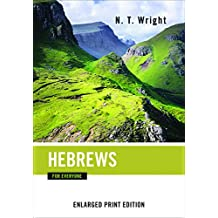 Hebrews for Everyone-Enlarged Print Edition (The New Testament for Everyone)