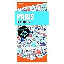 Paris: en 50 cartes et 500 adresses