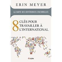 La Carte des Differences Culturelles: 8 clés pour travailler à l'international