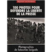 100 photos pour defendre la liberte de la presse
