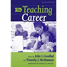 The Teaching Career (the series on school reform)