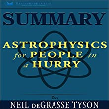 Summary: Astrophysics for People in a Hurry Audiobook by Readtrepreneur Publishing Narrated by Chris Blair