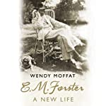 E.M. Forster: A New Life | Wendy Moffat