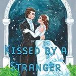 Kissed by a Stranger (Dramatized) | Fiona Karanina Leonard