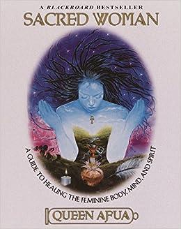 Amazon.com: Sacred Woman: A Guide to Healing the Feminine Body ...