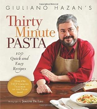 Giuliano Hazan's Thirty Minute Pasta Cookbook