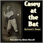 Casey at the Bat | Ernest L. Thayer