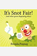 It's Snot Fair: and other gross & disgusting jokes Paperback