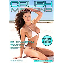 Crush Melons - September 2018 - Elizabeth Smith - Kindle Edition