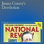 James Comey's Dereliction | Andrew C. McCarthy