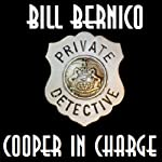 Cooper in Charge: Four Short Cooper Stories | Bill Bernico