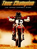 True Champion: The Johnny Campbell Story