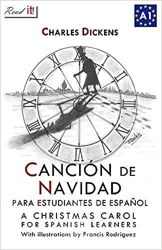 Canción de Navidad para estudiantes de español: A Christmas Carol for Spanish Learners: Volume 1 Read in Spanish: Amazon.es: Dickens, Charles, Bravo, J.A., it!, Read, Rodriguez, Francis: Libros