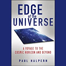 Edge of the Universe: A Voyage to the Cosmic Horizon and Beyond Audiobook by Paul Halpern Narrated by Matthew Dudley