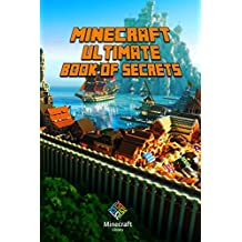 Minecraft: Ultimate Book of Secrets: Unbelievable Game Secrets You Coudn't Imagine Before! (An Unofficial Minecraft Book (Minecraft Books for Kids))