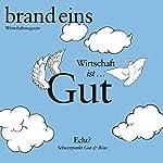 brand eins audio: Gut & Böse |  brand eins