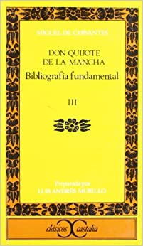 Bibliografía fundamental sobre Don Quijote de la Mancha de