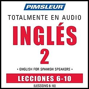 ESL Spanish Phase 2, Unit 06-10 Audiobook