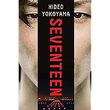 Seventeen: The new novel from the bestselling Japanese sensation