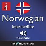Learn Norwegian - Level 4: Intermediate Norwegian: Volume 1: Lessons 1-25 | Innovative Language Learning LLC