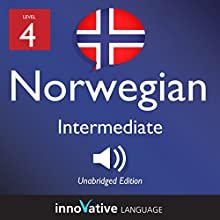 Learn Norwegian - Level 4: Intermediate Norwegian: Volume 1: Lessons 1-25 Speech by  Innovative Language Learning LLC Narrated by  NorwegianClass101.com