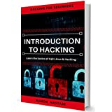 Introduction to Hacking:  Learn the Basics of Kali Linux and Hacking (CyberSecurity and Hacking Book 2)