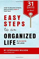 Easy Steps to an Organized Life in 31 Days or Less Paperback