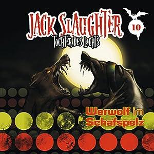 Werwolf im Schafspelz (Jack Slaughter - Tochter des Lichts 10) Hörspiel