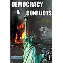 DEMOCRACY AND CONFLICTS: Could Democracy Be a Conflict Catalyst ?
