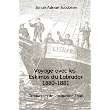 Voyage Avec les Eskimos du Labrador 1880 - 1881
