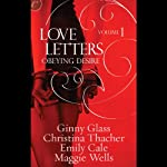 Obeying Desire: Love Letters, Volume 1 | Ginny Glass,Christina Thacher,Emily Cale,Maggie Wells