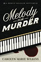 Melody for Murder: A Bertie Bigelow Mystery (The Bertie Bigelow Mysteries) (Volume 1) Paperback
