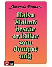 Halva Malmö består av killar som dumpat mig