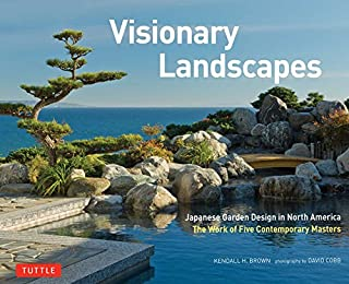 Book Cover: Visionary Landscapes: Japanese Garden Design in North America, The Work of Five Contemporary Masters