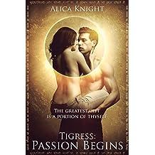 Tigress Book I, Part #1: Passion Begins (Rakshasa)