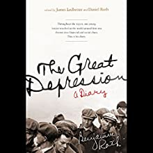 The Great Depression: A Diary Audiobook by James Ledbetter, Daniel B. Roth Narrated by Mike Chamberlain