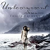 Undercurrent: A Siren Novel, Book 2 | Tricia Rayburn