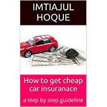 How to get cheap car insuranace: a step by step guideline