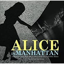 Alice in Manhattan: A Photographic Trip Down New York City's Rabbit Holes by Lewis Carroll (2016-04-27)