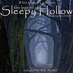 WDA Classics Presents Washington Irving's The Legend of Sleepy Hollow Audiobook