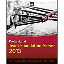 Professional Team Foundation Server 2013 (Wrox Programmer to Programmer)