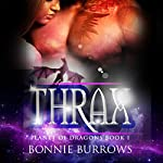 Thrax: Planet of Dragons, Book 1 | Bonnie Burrows,Simply Shifters
