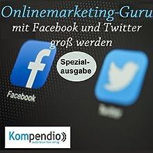 Onlinemarketing-Guru: mit Facebook und Twitter groß werden Hörbuch von Alessandro Dallmann Gesprochen von: Michael Freio Haas
