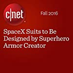 SpaceX Suits to Be Designed by Superhero Armor Creator | Bonnie Burton
