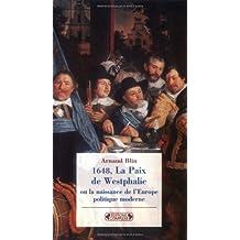 1648, la paix de Westphalie, ou, La naissance de l'Europe politique moderne